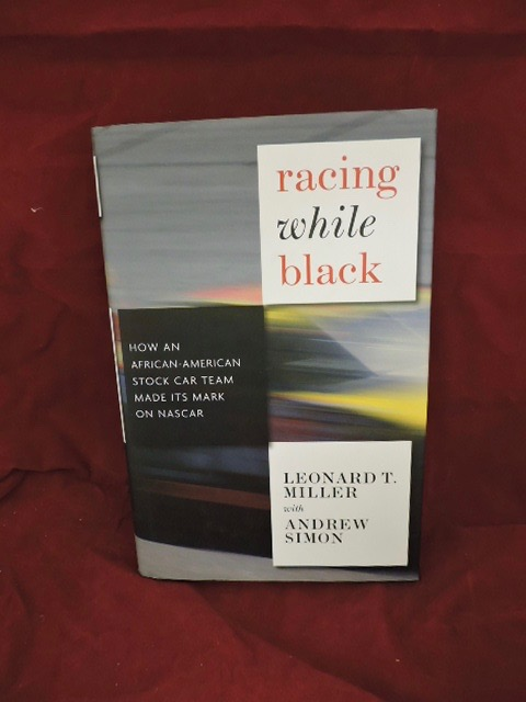 Racing While Black. Leonard T. Miller.