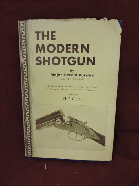 The Modern Shotgun Volume 1; The Gun. Gerald Burrard.