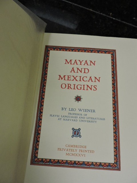 Mayan And Mexican Origins. Leo Wiener.