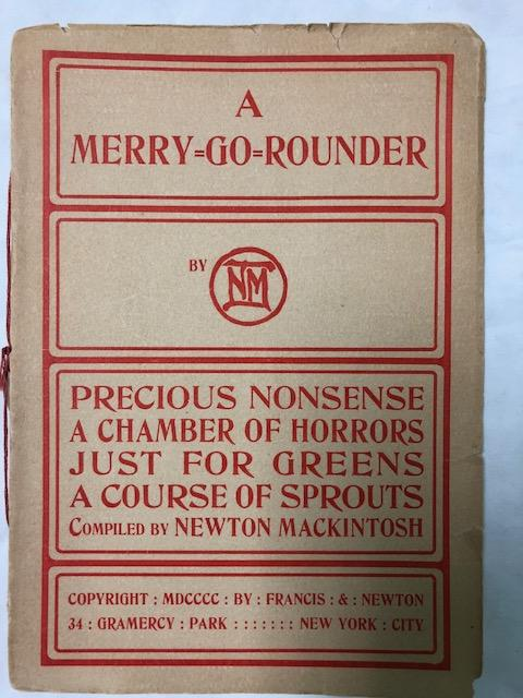 A Merry=Go=Rounder. Newton Mackintosh.
