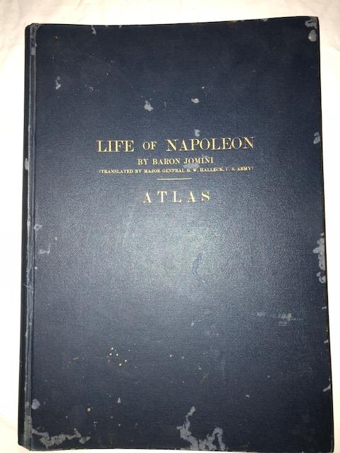 Life of Napoleon Atlas; by Baron Jomini. H. W. Halleck.