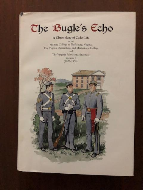 The Bugle's Echo Volume I; A Chronology of Cadet Life. Harry Downing Temple.