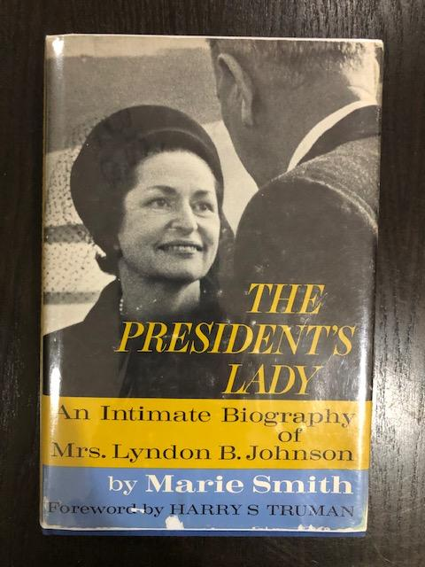 The President's Lady; : an Intimate Biography of Mrs. Lyndon B. Johnson. Marie Smith, Harry Truman, Foreword.