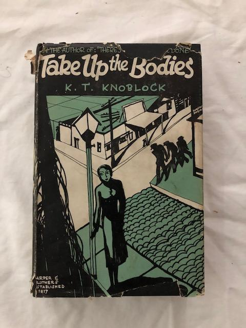 Take Up The Bodies. K. T. Knoblock.