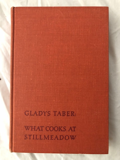 What Cooks at Stllmeadow; The Favorite Recipes of Gladys Taber. Gladys Taber.