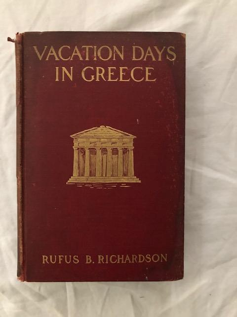 Vacation Days In Greece. Rufus B. Richardson.