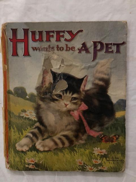 Huffy Wants To Be A Pet; Some Further Adventures of The Little Kitten That Would Not Wash Its Face. Edna Groff Deihl.