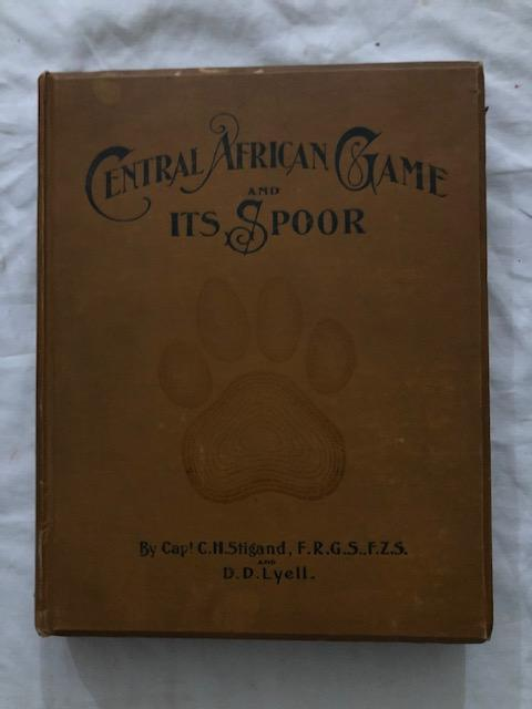 Central African Game And Its Spoor. Stigand, Lyell, Captain. C. H., D D.