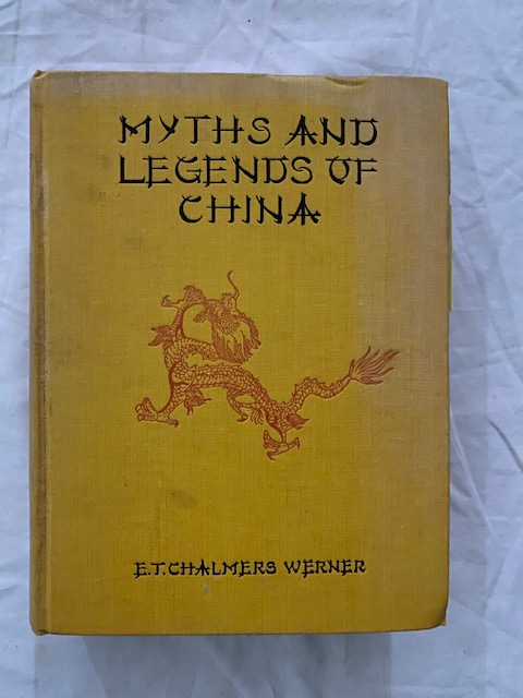 Myths And Legends Of China. Werner Chalmers.