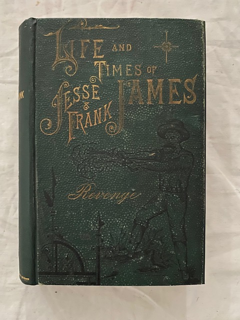 The Life, Times and Treacherous Death of Jesse James. Frank Triplett.