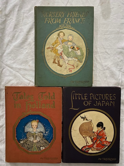 My Travelship series, 3 volumes: Little Pictures of Japan, Nursery Friends From France, Tales Told in Holland. Olive Beaupre Miller.