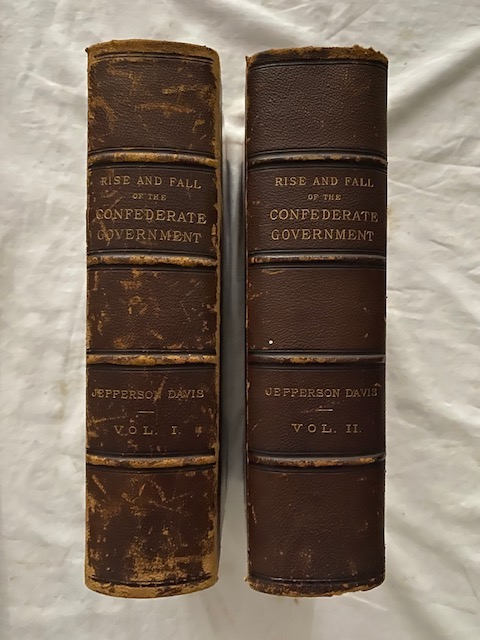 The Rise and Fall of the Confederate Government (two volumes). Jefferson Davis.