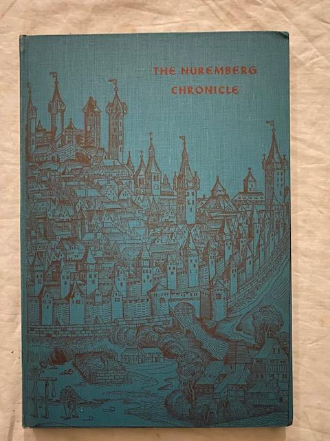 The Nuremberg Chronicle: a Pictorial World History from the Creation to 1493; With a Leaf from the Pirated Augsburg Latin Edition of 1497. Ellen Shaffer.