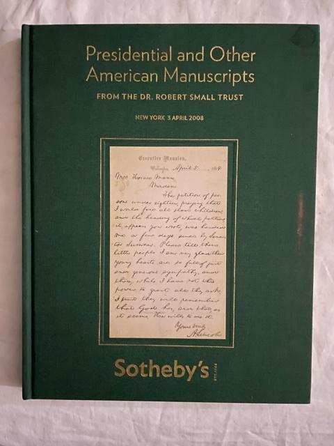 Presidential and Other American Manuscripts; From The Dr. Robert Small Trust. Sotheby's.