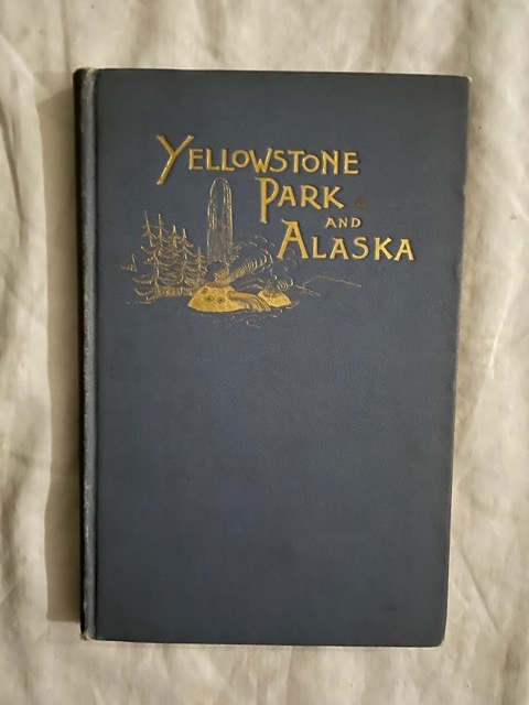 Another Summer The Yellowstone Park and Alaska. Charles J. Gillis.