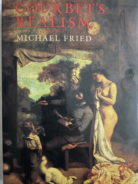 Courbet's Realism. Michael Fried.