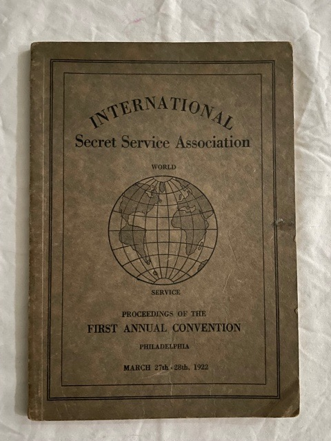 International Secret Service Association; Proceedings of the First Annual Convention Philadelphia March 27th-28th 1922