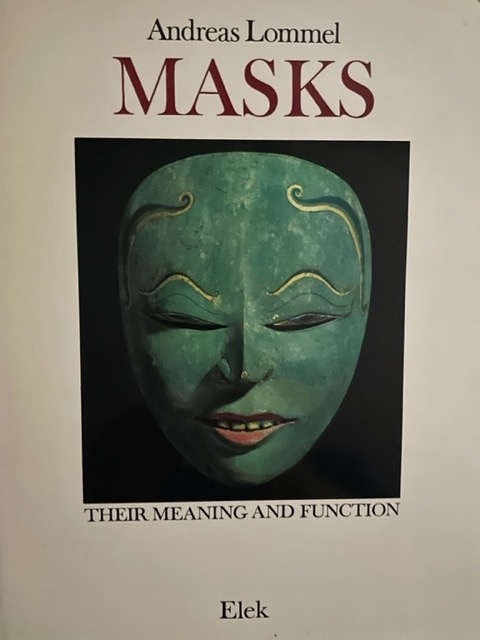 MASKS Their Meaning and Function. Andreas Lommel.