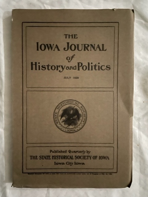Iowa Journal of History and Politics. Vol. 24 #2; Forty Years of Main Street; History and Administration of the Iowa Bureau of Criminal Administration; Farm Backgrounds. Ewin Percy Chase, Robert Wallace Shey, Grace S. M. Zorbaugh.