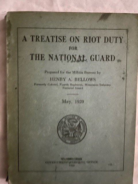 A Treatise On Riot Duty For The National Guard. Henry A. Bellows.