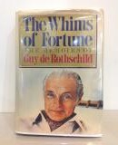 The Whims of Fortune. Guy de Rothschild.