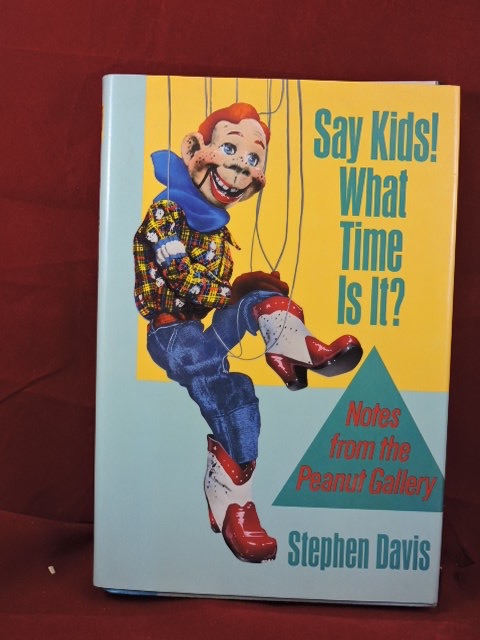 Say Kids! What Time Is It?; Notes From The Peanut Gallery. Stephen Davis.