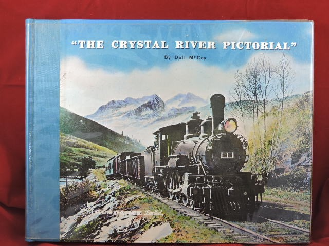 The Crystal River Pictorial. Dell McCoy.