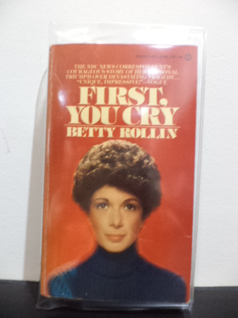 First You Cry. Betty Rollin.