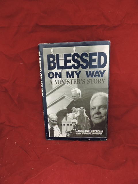 Blessed On My Way; A Minister's Story. Thomas William Kirkman.