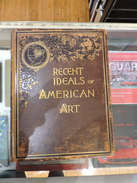 Recent Ideals Of American Art. George William Sheldon.