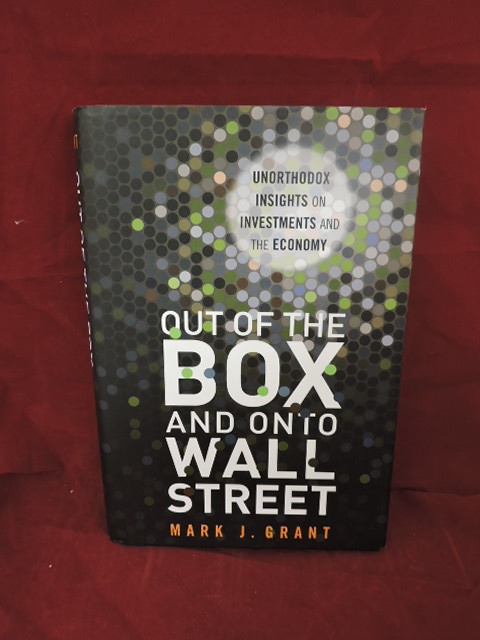 Out Of The Box And On To Wall Street. Mark J. Grant.