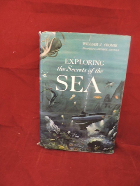 Exploring the Secrets of the Sea. William J. Cromie.