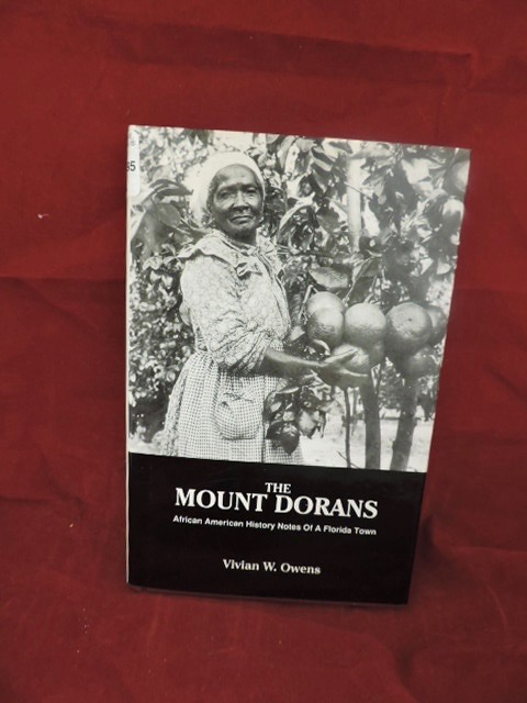 The Mount Dorans; African American History Notes Of A Florida Town. Vivian W. Owens.