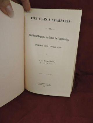 Five Years A Cavalryman; Sketches of Regular Army Life on the Texas Frontier