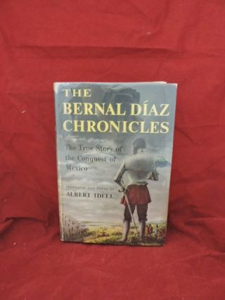 The Bernal Diaz Chronicles. Bernal Diaz del Castillo, Albert Idell.