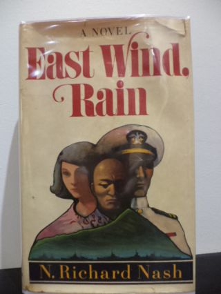 East Wind, Rain. N. Richard Nash