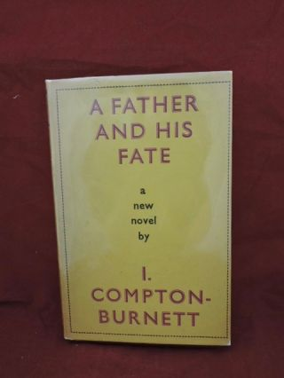 A Father And His Fate. I. Compton-Burnett