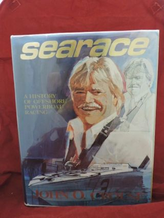 Searace; A History of Offshore Powerboat Racing. John O. Crouse