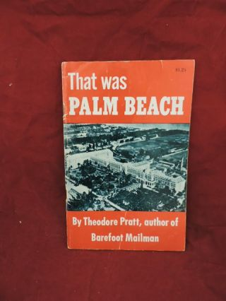 That was Palm Beach. Theodore Pratt