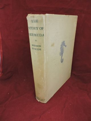 The Story of Bermuda. Hudson Strode