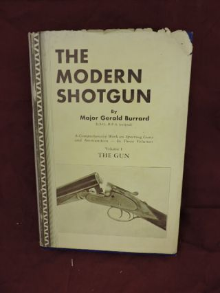 The Modern Shotgun Volume 1; The Gun. Gerald Burrard