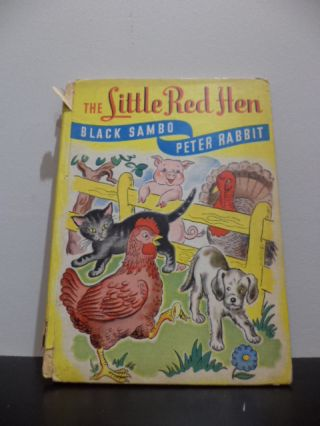 The Little Red Hen, Black Sambo, Peter Rabbit