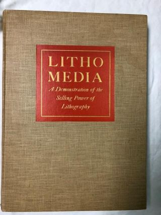 Litho Media; A Demonstration of the Selling Power of Lithography