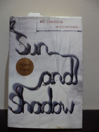 Sun and Shadow An Erik Winter Novel. Ake Edwardson