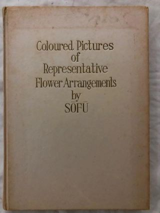Colored Pictures of Representative Flower Arrangements by Sofu
