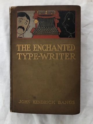 The Enchanted Type-Writer. John Kendrick Bangs