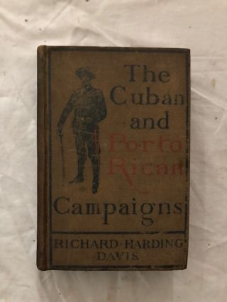 The Cuban and Porto Rican Campaigns. Richard Harding Davis