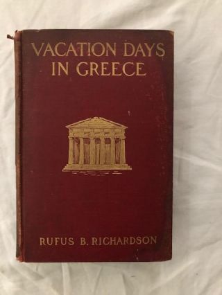 Vacation Days In Greece. Rufus B. Richardson