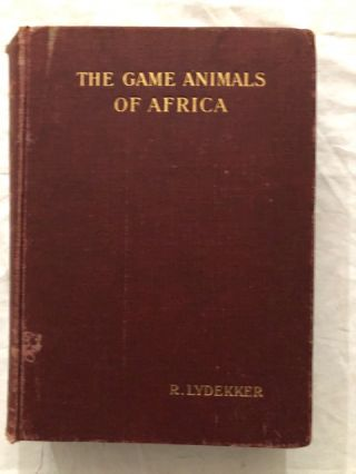 The Game Animals Of Africa. R. Lydekker
