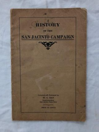 History Of The San Jacinto Campaign. W. C. Day
